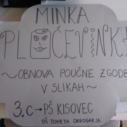 Obnova poučne zgodbice Minka Pločevinka v slikah